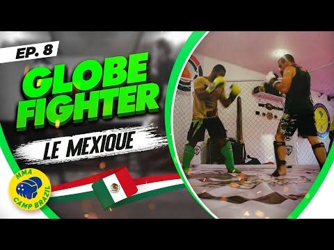 GLOBE FIGHTER I EPISODE 08 I Le Mexique