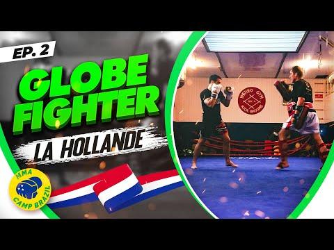 GLOBE FIGHTER I EPISODE 02 I La Hollande